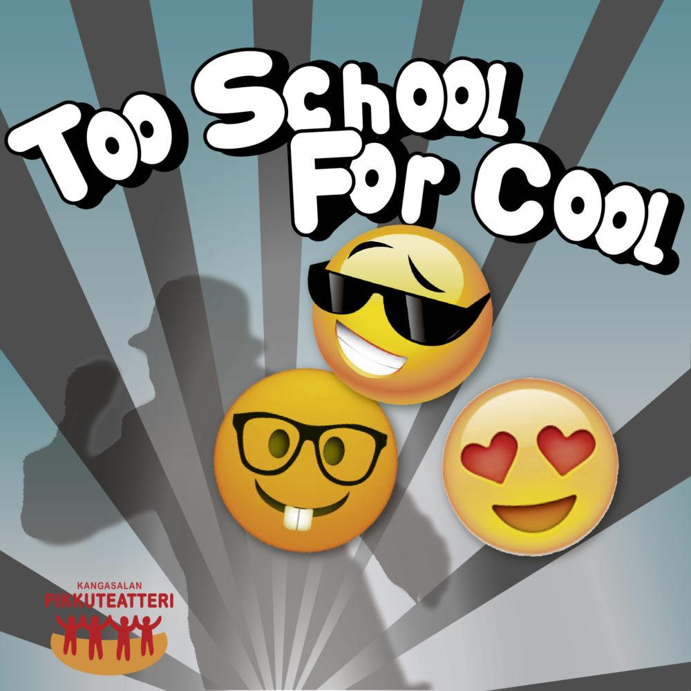 Too School For Cool -näytelmän Kangasala-talossa esittää Kangasalan Pikkuteatteri