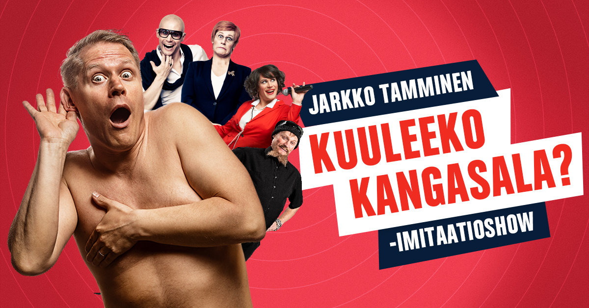 """Jarkko Tammisen """"Kuuleeko Kangasala?"""" -imitaatioshow rantautuu torstaina 27.8.2020 Kangasala-saliin."""
